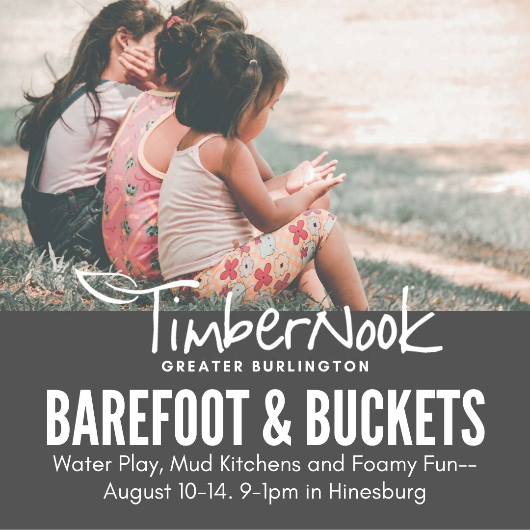 Barefoot and Buckets - TimberNook of Greater Burlington